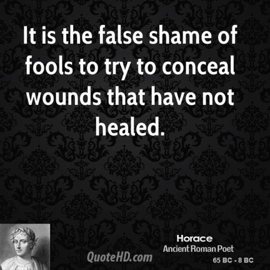 horace-poet-it-is-the-false-shame-of-fools-to-try-to-conceal-wounds